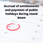 Accrual of entitlements and payment of public holidays during stand down